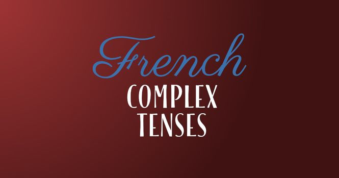 French complex tenses