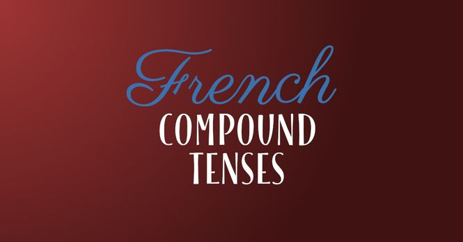 French compound tenses