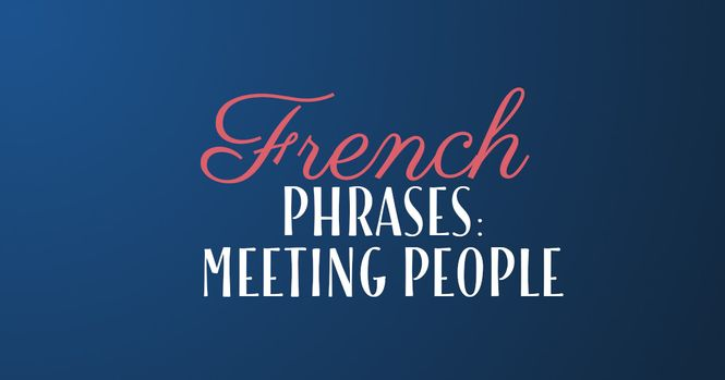 French phrases meeting people