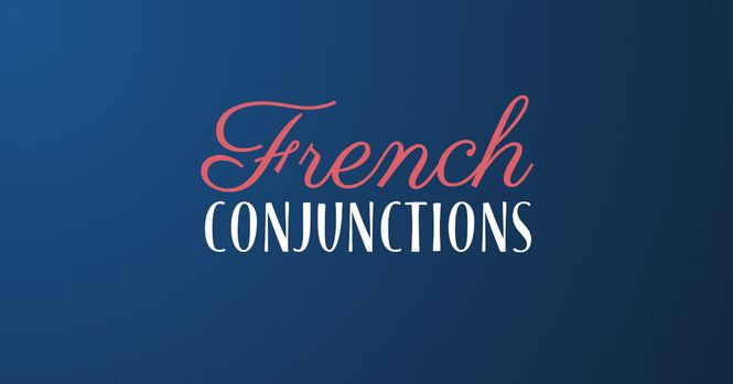 Learn French conjunctions